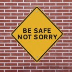 be-safe-not-sorry